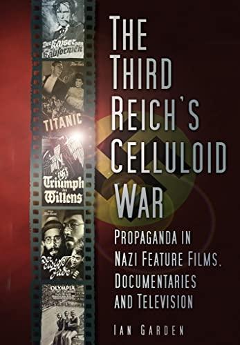 The Third Reich's Celluloid War By Ian Garden