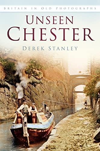 Unseen Chester By Derek Stanley