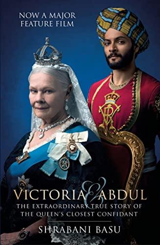 Victoria & Abdul: The True Story of the Queen's Closest Confidant by Shrabani Basu
