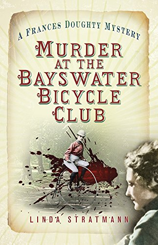 Murder at the Bayswater Bicycle Club: A Frances Doughty Mystery by Linda Stratmann