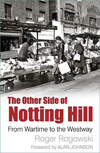 The Other Side of Notting Hill By Roger Rogowski