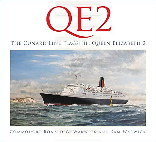 QE2: The Cunard Line Flagship, Queen Elizabeth 2 By Commodore Ronald W. Warwick