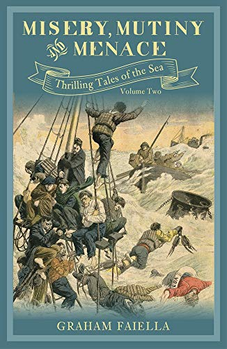 Misery, Mutiny and Menace By Graham Faiella