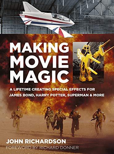 Making Movie Magic By John Richardson