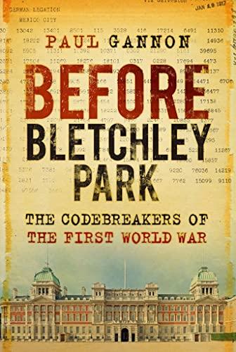 Before Bletchley Park von Paul Gannon