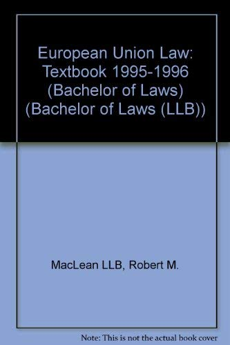 European Union Law: Textbook by Robert M. MacLean