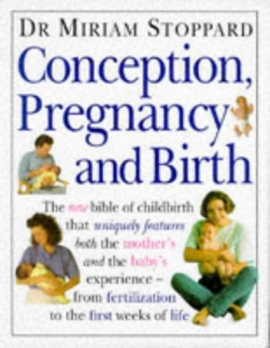 Conception, Pregnancy and Birth by Miriam Stoppard