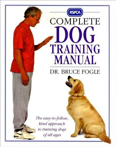 RSPCA Complete Dog Training Manual by Bruce Fogle