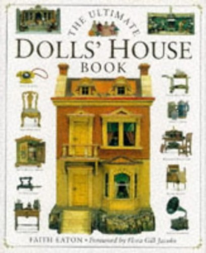 The Ultimate Dolls' House Book By Faith Eaton