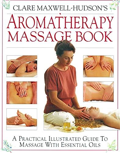 Aromatherapy Massage by Clare Maxwell-Hudson