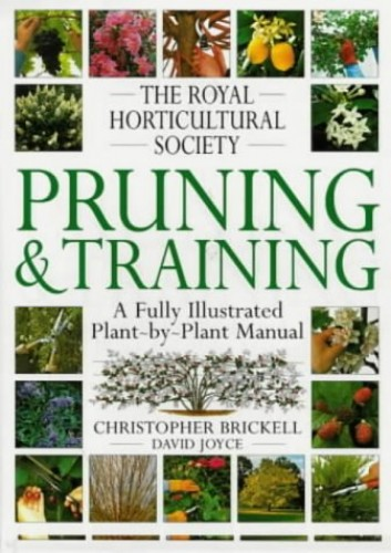 The Royal Horticultural Society Pruning and Training by Christopher Brickell