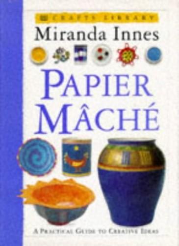 Papier Mache by Miranda Innes