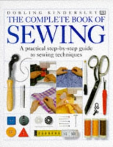 Dorling Kindersley Complete Book of Sewing by