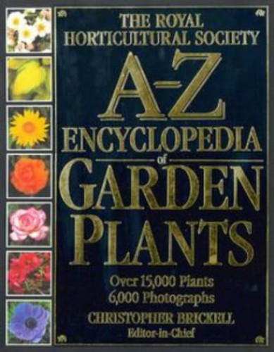 RHS A-Z Encyclopedia of Garden Plants By Christopher Brickell