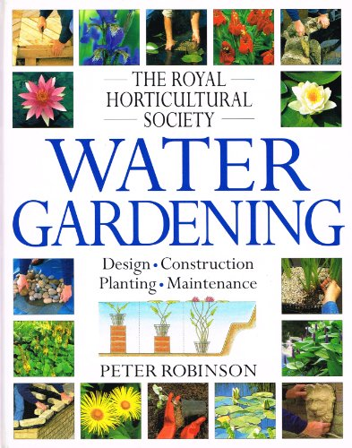 The Royal Horticultural Society Water Gardening by Peter Robinson
