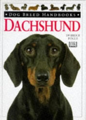 Dog Breeders Handbook: Dachshund Hb (Dog Breed Handbooks) By Bruce Fogle