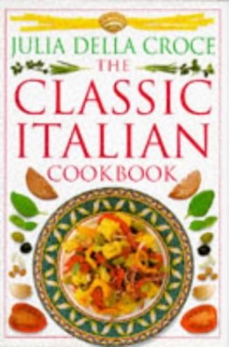 Classic Italian Cookbook By Julia Della Croce