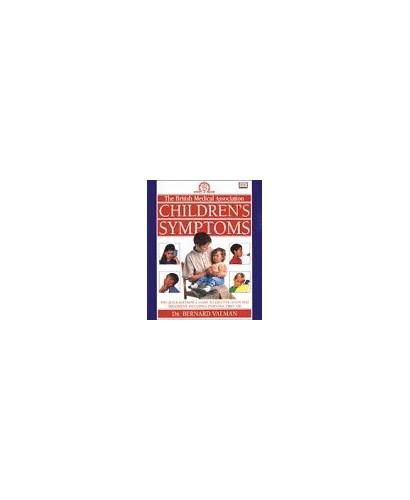 Children's Symptoms.British Medical Association. By H.B. Valman