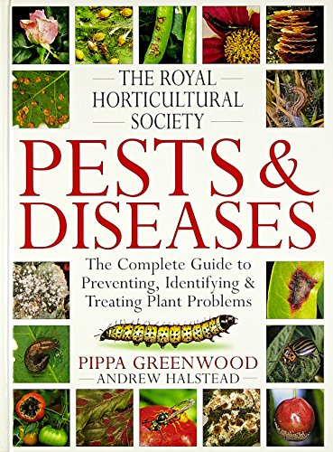 The Royal Horticultural Society Pests and Diseases (RHS) By Pippa Greenwood