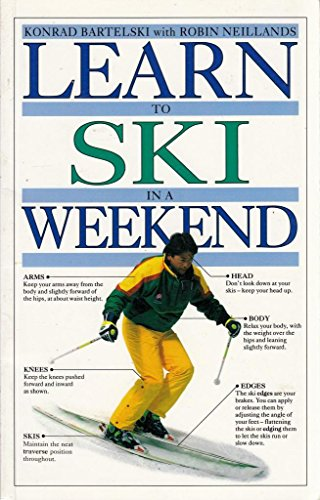 Learn to Ski in a Weekend By Konrad Bartelski