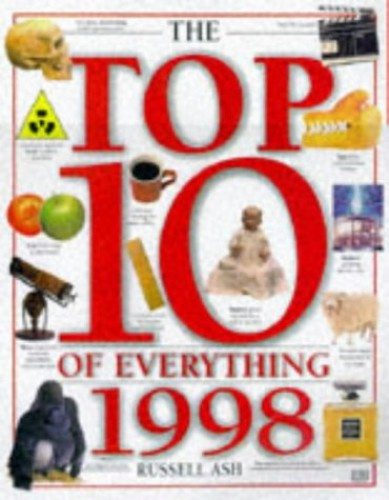 Top 10 of Everything 1998 By Russell Ash
