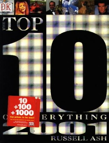 THE TOP 10 OF EVERYTHING 2001. By Russell Ash