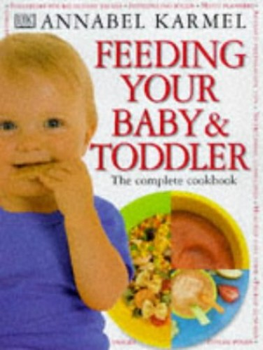 Feeding Your Baby and Toddler: The Complete Cookbook by Annabel Karmel