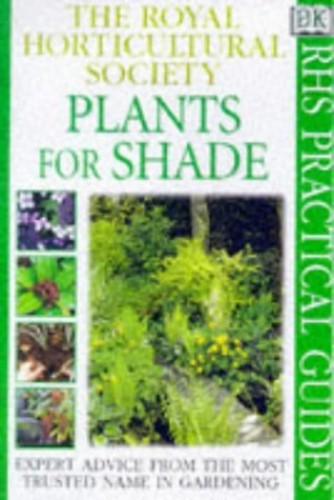 Plants for Shade by Royal Horticultural Society