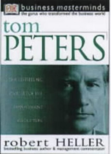 Business Masterminds:  Tom Peters By Robert Heller