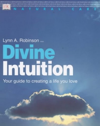 Whole Way Library:  Divine Intuition By Lynne Robinson