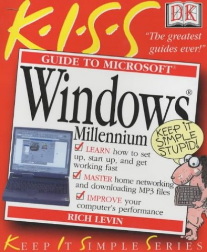 KISS Guide To Windows Millennium Edition By Rich Levin