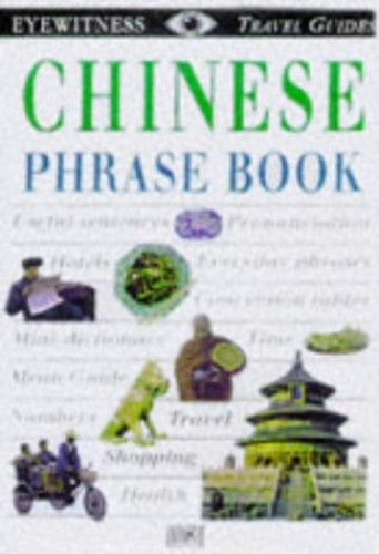 Eyewitness Travel Phrase Book:  Chinese By DK