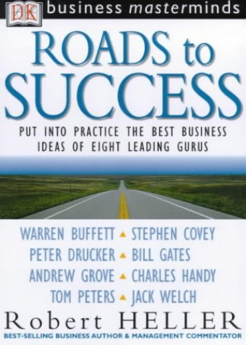 Business Masterminds:  Roads to Success (Bind-up) By Robert Heller