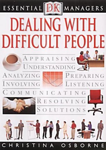 Dealing with Difficult People by Christina Osborne