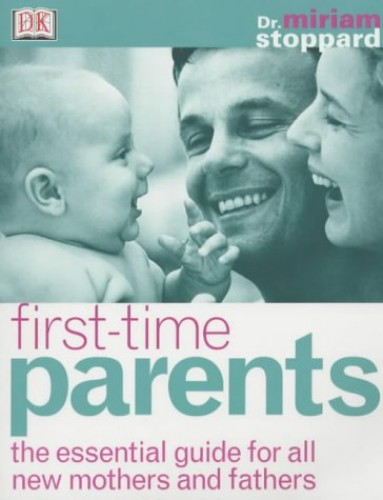 First Time Parents By Dr Miriam Stoppard