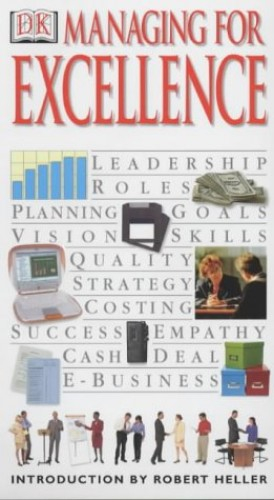 Managing For Excellence By Robert Heller