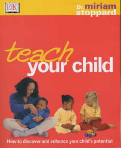 Teach Your Child By Dr Miriam Stoppard