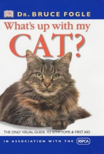RSPCA What's Up With My Cat? By Bruce Fogle