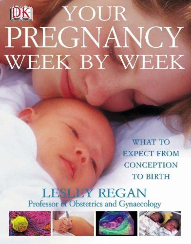 Your Pregnancy Week by Week By Lesley Regan