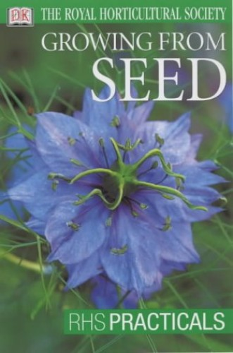 Growing from Seed (RHS Practicals) by Royal Horticultural Society
