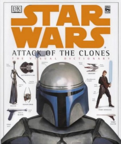 Star Wars Episode II: Attack of the Clones - Visual Dictionary by David West Reynolds