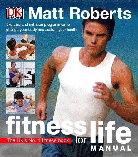 Fitness for Life Manual By Matt Roberts