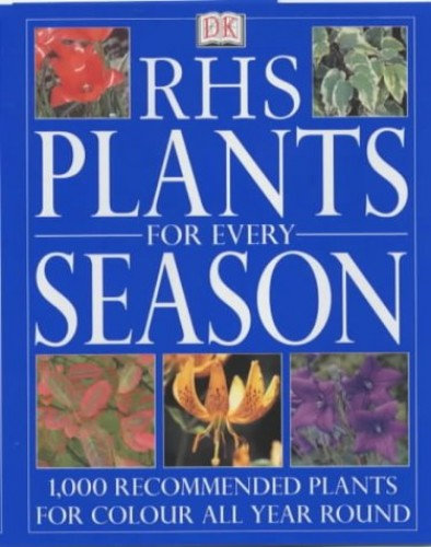 Plants for Every Season by Royal Horticultural Society