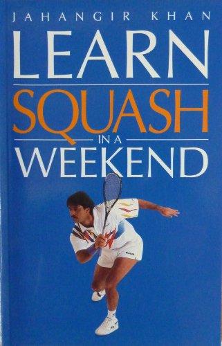 Learn squash in a weekend By Jahangir Khan