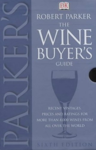 The Wine Buyer's Guide By Robert Parker