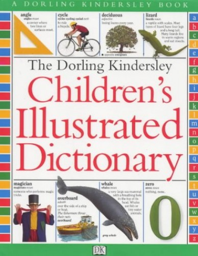 The Dorling Kindersley Children's Illustrated Dictionary by John McIlwain