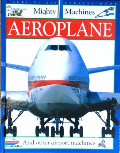 Mighty Machine:  4 Aeroplane By Christopher Maynard