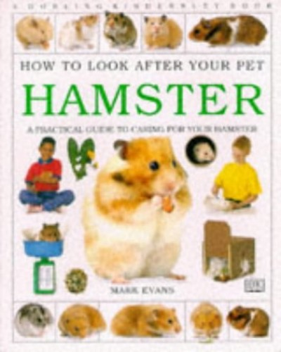 Hamster (How to Look After Your Pet) By Mark Evans