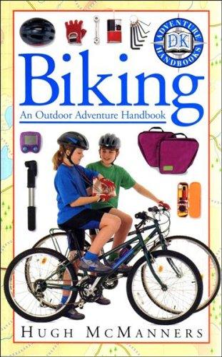 Adventure Handbook:  Biking By Hugh McManners