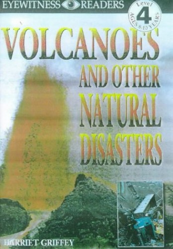 Eyewitness Readers Level 4:  Volcanoes By Harriet Griffey